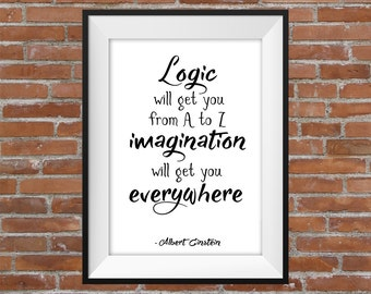 Logic Will Get You From A To Z Imagination Will Get You Everywhere - Albert Einstein Quote - Typography Digital Print - Motivational Poster