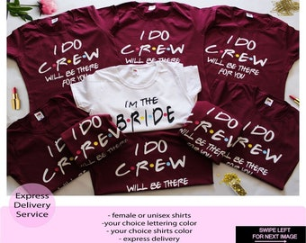 bridal party friends bachelorette shirts bridesmaid party shirts bach party shirts i do crew bridesmaid shirts bridal shower gift a