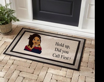 Hold Up Did You Call First Doormat