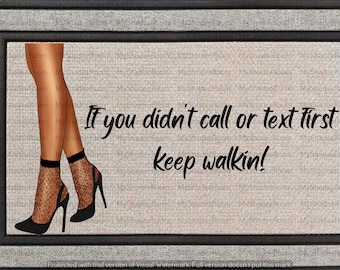 If You Didn't Call or Text Walk On By
