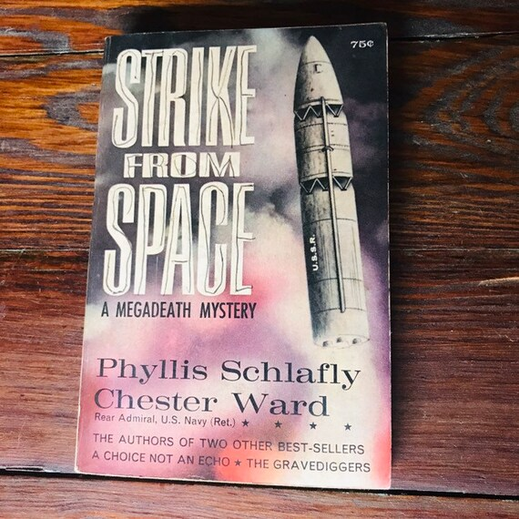 Strike From Space A Megadeath Mystery By Phyllis Schlafly And