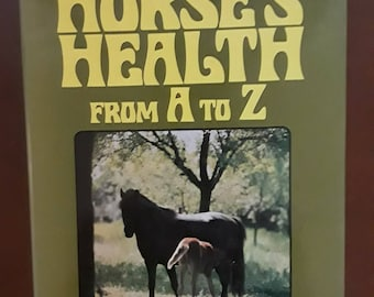 The Horse's Health From A to Z: An Equine Veterinary Dictionary by Rossdale and Wreford