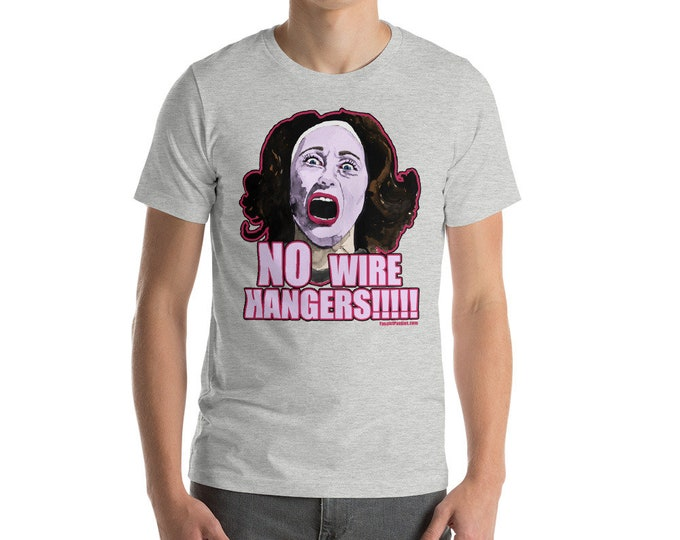 Mommie Dearest - No Wire Hangers Unisex T-Shirt