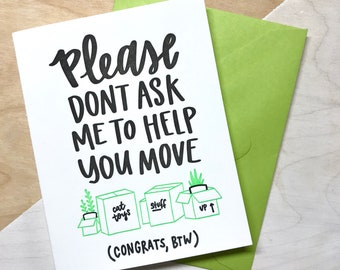 Please don't ask me to help you move - Letterpress Greeting Card