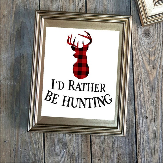 I'd Rather Be Hunting, Buffalo Check, Deer Printable, Hunter Printable,  Hunting Sign, Digital Download, Instant Print, Funny Prints, Humor