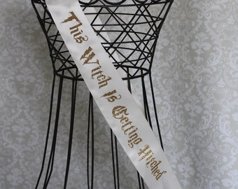 This Witch is Getting Hitched bridal shower bachelorette party sash
