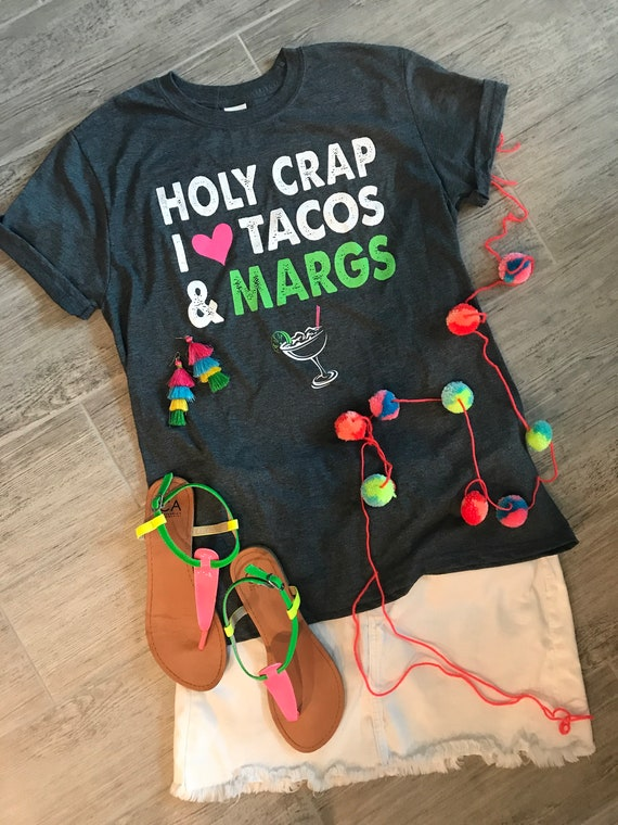 557432291743 Margaritas Holy Crap funny graphics tee I love Tacos and Margs