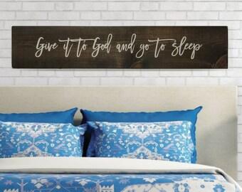 Farmhouse Decor - Farmhouse Sign - Bedroom Decor - Farmhouse Bedroom Decor - Rustic Farmhouse Decor - Give it to God and Go to Sleep