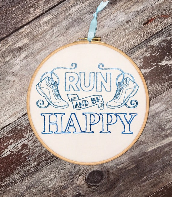 Run and be happy embroidery hoop art runner gift fitness freak publicscrutiny Choice Image