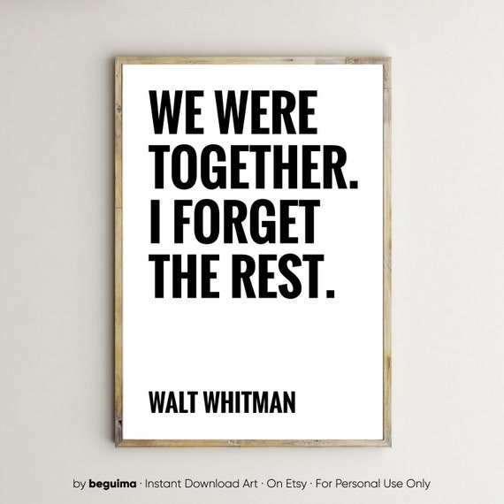 We Were Together I Forget The Rest Walt Whitman Quote Poster Wall Bedroom Art