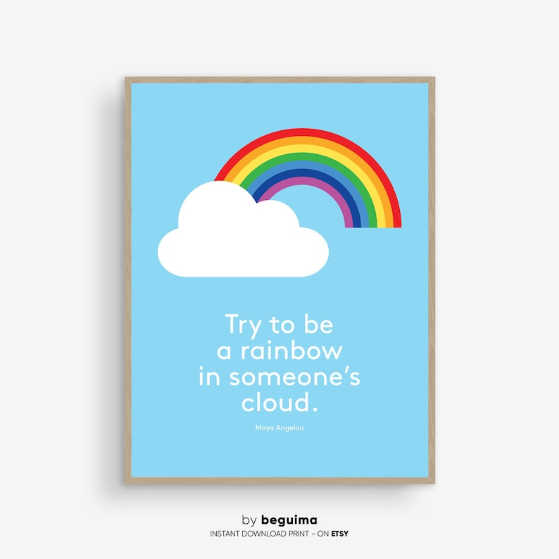 Try To Be A Rainbow In Someone S Cloudinspirational Etsy