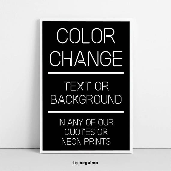 Cheap Design Changes That Have: Color Text Or Background Change Custom Order Print Neon