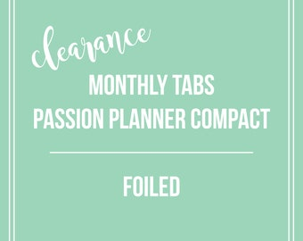 CLEARANCE Monthly Tabs | Passion Planner Compact | Foiled
