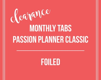 CLEARANCE Monthly Tabs | Passion Planner Classic | Foiled