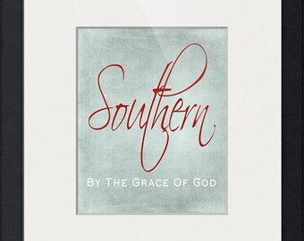 Southern By The Grace of God Instant Digital Download Printable Art