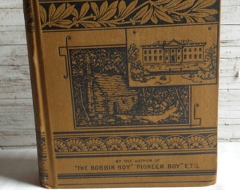 Vintage Book - From Log Cabin to White House. Life of President James Garfield. Boyhood to Funeral by William Thayer. 1881 print by J. Earle