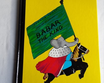 BABAR the ELEPHANT KING by Jean de Brunnoff.  Printed in the U.S.A.