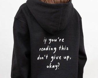 If You're Reading This Don't Give Up - Aesthetic Clothing, Self-Love, Kindness, Aesthetic Hoodie, Tumblr Clothing, Tumblr Hoodie, Positivity