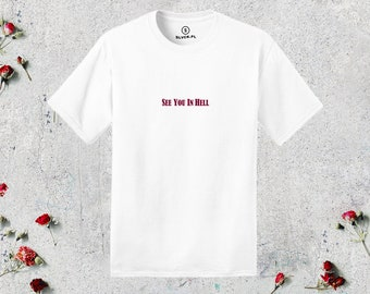 See You In Hell T Shirt White Top Tumblr Inspired Aesthetic Pale Pastel  Grunge Aesthetics Alternative Indie 90s Minimalist