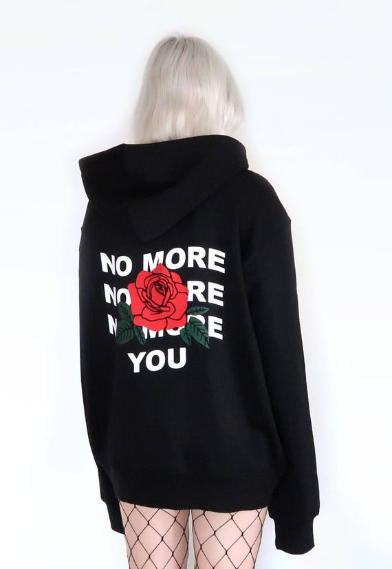 No More You Hoodie Aesthetic Clothing, Aesthetic Hoodie, Aesthetic Shirt, Tumblr Shirt, Tumblr Clothing, Rose Shirt, Grunge Clothing
