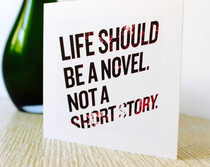 "Graduation/Birthday Greeting Card ""Life Should Be a Novel"""