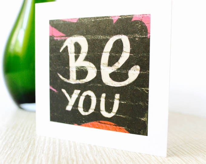 "Birthday/Any Occasion Greeting Card ""Be You"""