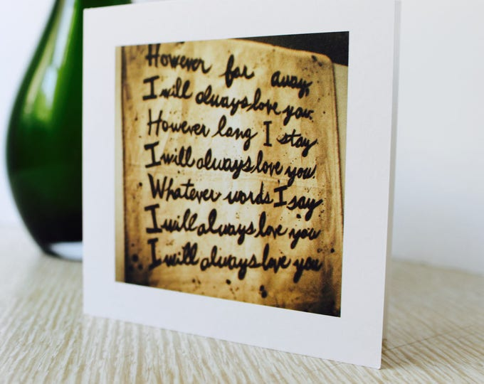 "Love/Anniversary Greeting Card ""I Will Always Love You"""