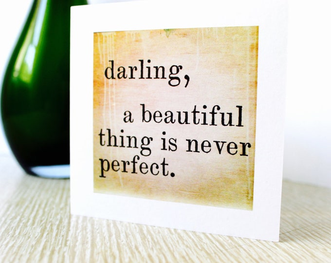 """Birthday/Any Occasion Photo Greeting Card """"A Beautiful Thing is Never Perfect"""""""