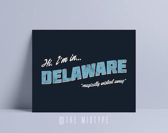 Wayne's World Print, Hi I'm in Delaware, 80s, 90s, Movie quote, Music, Funny, Humor