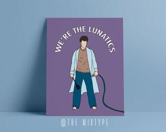 The Burbs Print. Pop Culture. Humor. 80s Movie Quotes - We're the Lunatics