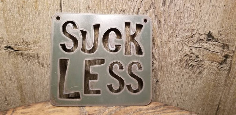 Suck Less Sign image 0
