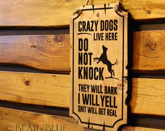 "Fun Rustic Warning Sign, ""Crazy Dogs Live Here"" (Two Size Options!)"