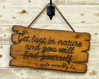 "Rustic Etched-Pine Sign, ""Get Lost in Nature"" Humor"