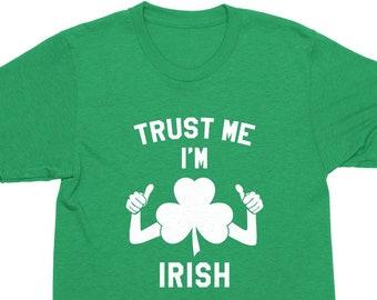c0441b2c055 Funny Irish Shirts - Trust Me I m Irish - Green St Patricks Day Shirt -  Funny Mens St Patricks Day Shirts - Pub Crawl Shirt - Shamrock Run