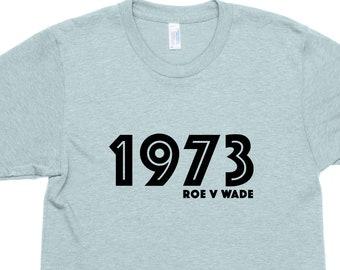 d7a348a7 Roe v Wade Shirt, 1973 Shirt, Feminist Shirt, Political T Shirts for Women,  Protest Shirt