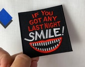 Funny Embroidered SMILE If You Got Any Last Night Iron-On, Sew-on Patch
