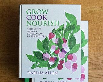 Grow Cook Nourish: A Kitchen Garden Companion in 500 Recipes - Hardcover