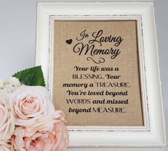 Reception Ceremony Burial: In Loving Memory Wedding Sign Wedding Remembrance Memory