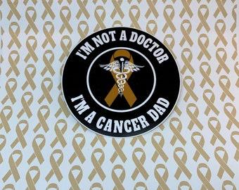 I'm A Cancer Dad Sticker