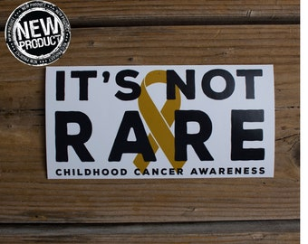 """It's Not Rare Decal 3""""x6"""" Gold Childhood Cancer Awareness"""