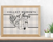 Collect Moments Not Things  | Instant Download