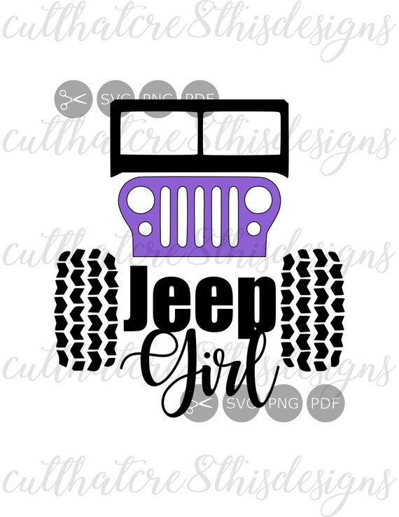 Jeep Girl, Purple Grill, Jeeping, Tires, Quotes, Decal, SVG File, Digital  Print, PNG, PDF, Cut File, Silhouette, Cricut