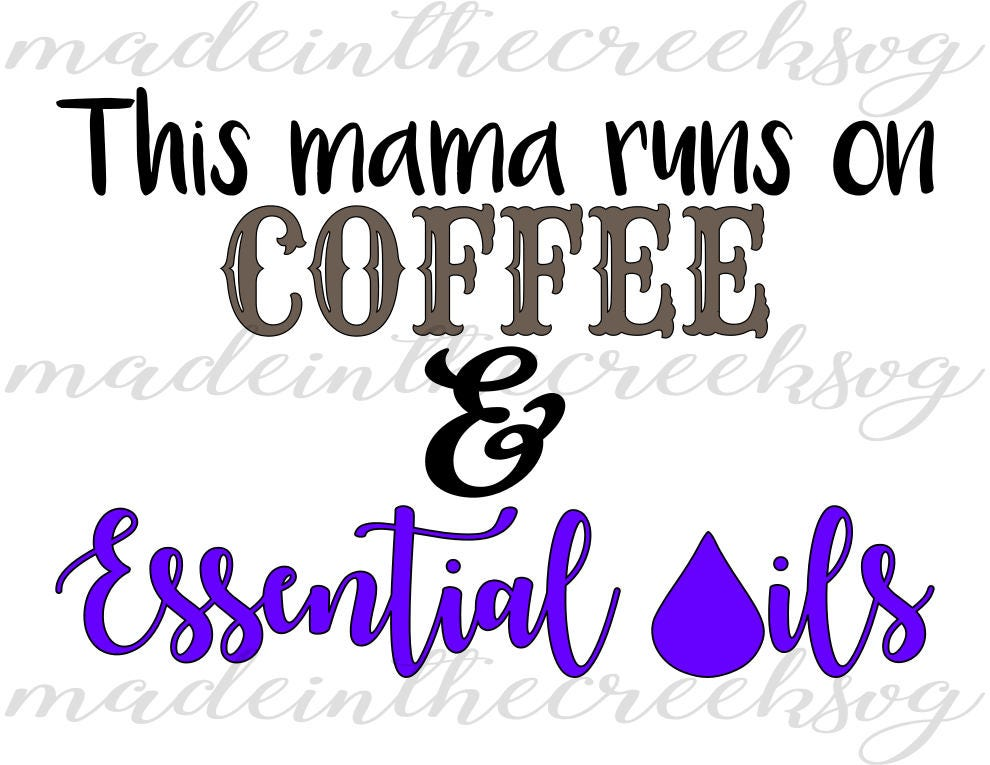 Essential Oils Quotes Coffee Mama Life Sayings SVG File