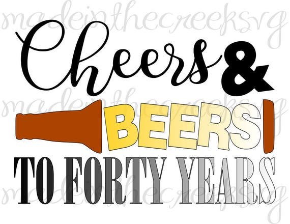 Cheers And Beers To Forty Years Birthday Quotes Turning 60 Etsy Stunning Turning 40 Quotes