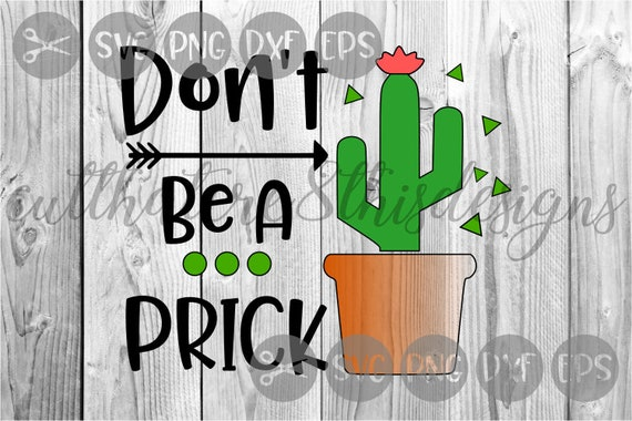 don t be a prick cactus flower arrow quotes svg file
