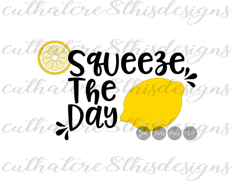Squeeze The Day Fruit Lemon Summer Fun Quotes Svg File Etsy