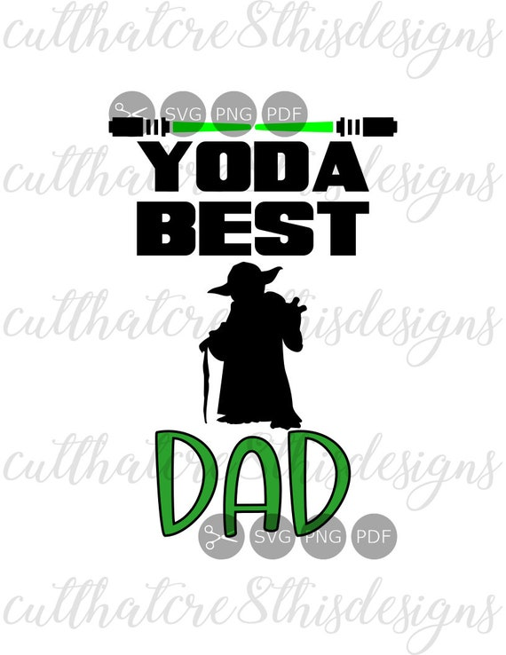 Yoda Best Dad Father S Day Quotes Svg File Digital Etsy
