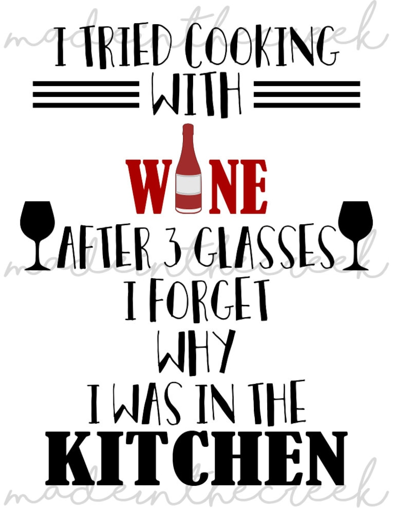 Cooking With Wine, Quotes, Funny, Kitchen, Wine Lovers, SVG File, Digital  Print, PNG, PDF, Cut File, Silhouette, Cricut