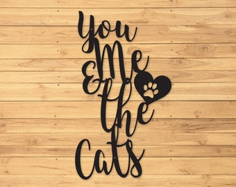 Cat Sign   You Me and The Cats   Custom Metal Sign   Metal Signs   Metal Sign   Outdoor Signs