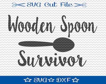Wooden Spoon Surivor SVG File / SVG Cut File /  SVG Download / Silhouette Cameo / Digital Download / Funny svg